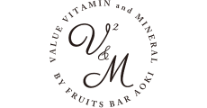 V²&M by Fruits Bar AOKI(ブイツーアンドエムフルーツバイアオキ)